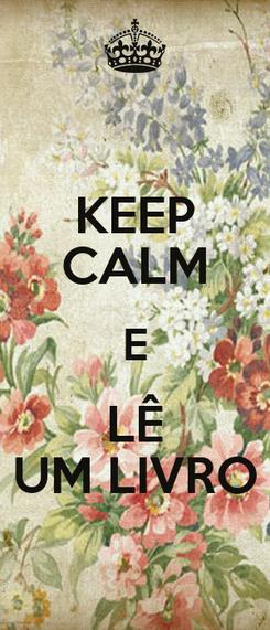 Poster: KEEP CALM E LÊ UM LIVRO