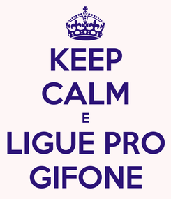 Poster: KEEP CALM E LIGUE PRO GIFONE
