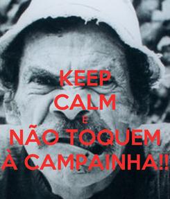 Poster: KEEP CALM E NÃO TOQUEM À CAMPAINHA!!