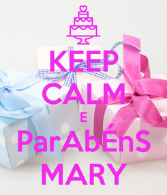 Poster: KEEP CALM E ParAbÉnS MARY