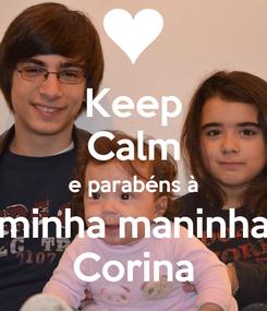 Poster: Keep Calm e parabéns à minha maninha Corina