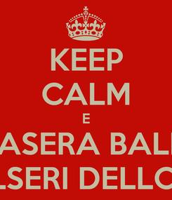 Poster: KEEP CALM E STASERA BALLA CON I SALSERI DELLO STRETTO