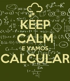 Poster: KEEP CALM E VAMOS CALCULAR