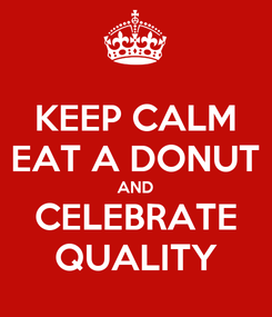 Poster: KEEP CALM EAT A DONUT AND CELEBRATE QUALITY