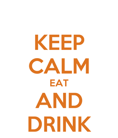 Poster: KEEP CALM EAT AND DRINK