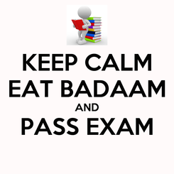 Poster: KEEP CALM EAT BADAAM AND PASS EXAM