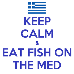 Poster: KEEP CALM & EAT FISH ON THE MED