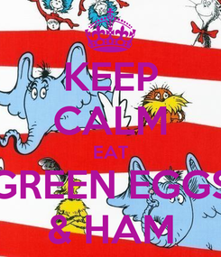 Poster: KEEP CALM EAT GREEN EGGS & HAM