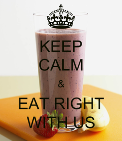 Poster: KEEP CALM & EAT RIGHT WITH US