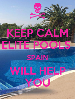 Poster: KEEP CALM ELITE POOLS  SPAIN WILL HELP YOU
