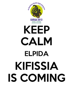 Poster: KEEP CALM ELPIDA KIFISSIA IS COMING