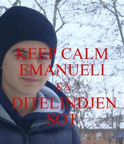 Poster: KEEP CALM EMANUELI  KA  DITELINDJEN SOT