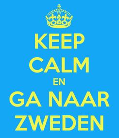 Poster: KEEP CALM EN GA NAAR ZWEDEN