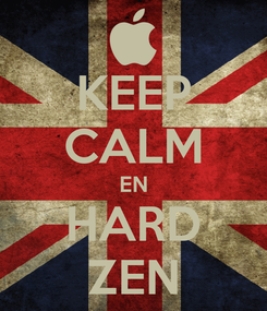 Poster: KEEP CALM EN HARD ZEN