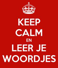 Poster: KEEP CALM EN LEER JE WOORDJES