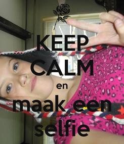 Poster: KEEP CALM en maak een selfie