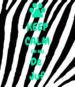 Poster: KEEP CALM EN NU De  Juf