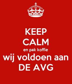 Poster: KEEP CALM en pak koffie wij voldoen aan DE AVG