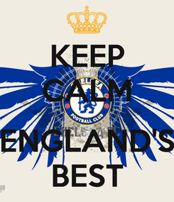 Poster: KEEP CALM  ENGLAND'S BEST