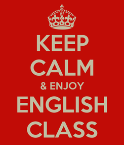 Poster: KEEP CALM & ENJOY ENGLISH CLASS