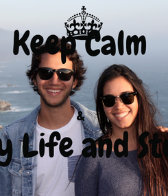 Poster: Keep Calm   &   Enjoy Life and Studies