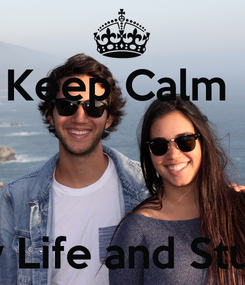 Poster: Keep Calm        Enjoy Life and Studies