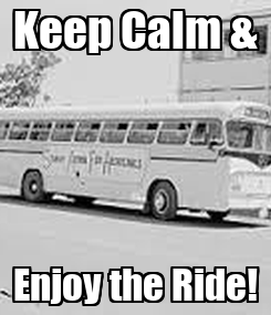 Poster: Keep Calm & Enjoy the Ride!