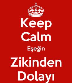 Poster: Keep Calm Eşeğin Zikinden Dolayı