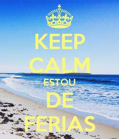 Poster: KEEP CALM ESTOU DE FERIAS