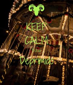 Poster: KEEP CALM Estou Deprimido