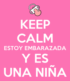 Poster: KEEP CALM ESTOY EMBARAZADA Y ES UNA NIÑA