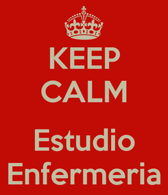 Poster: KEEP CALM  Estudio Enfermeria