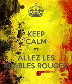 Poster: KEEP CALM ET ALLEZ LES DIABLES ROUGES