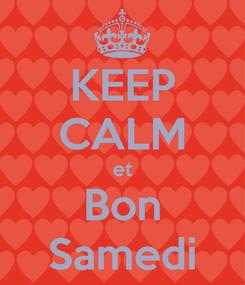 Poster: KEEP CALM et Bon Samedi