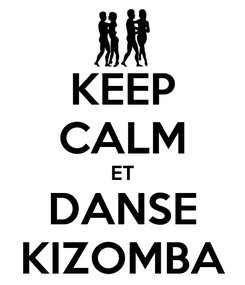 Poster: KEEP CALM ET DANSE KIZOMBA