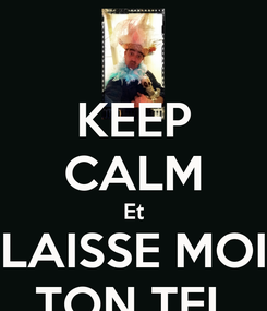 Poster: KEEP CALM Et LAISSE MOI TON TEL