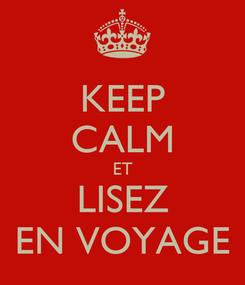 Poster: KEEP CALM ET LISEZ EN VOYAGE