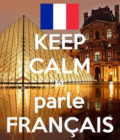 Poster: KEEP CALM et parle FRANÇAIS