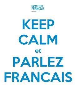 Poster: KEEP CALM et PARLEZ FRANCAIS