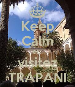 Poster: Keep Calm et... visitez TRAPANI