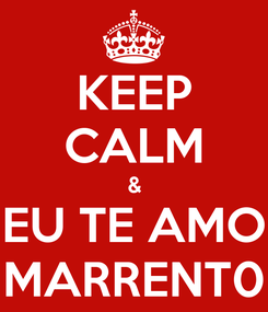 Poster: KEEP CALM & EU TE AMO MARRENT0