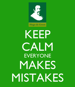 Poster: KEEP CALM EVERYONE MAKES MISTAKES