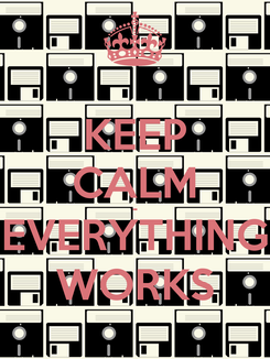 Poster: KEEP CALM - EVERYTHING WORKS