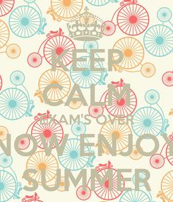 Poster: KEEP CALM EXAM'S OVER NOW ENJOY SUMMER