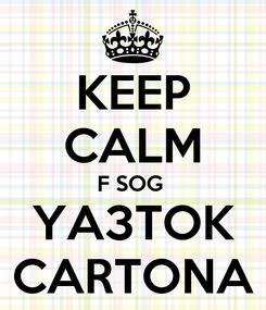 Poster: KEEP CALM F SOG  YA3TOK CARTONA