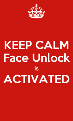 Poster: KEEP CALM Face Unlock is ACTIVATED