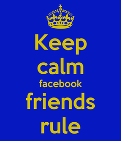 Poster: Keep calm facebook friends rule