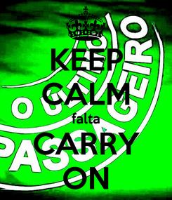 Poster: KEEP CALM falta CARRY ON