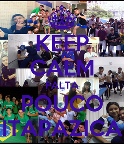 Poster: KEEP CALM FALTA POUCO ITAPAZICA