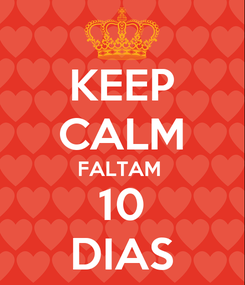 Poster: KEEP CALM FALTAM  10 DIAS